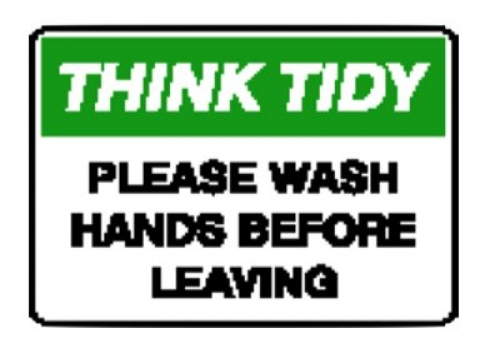 Think tidy please wash hands before leaving 250x350mm poly sign