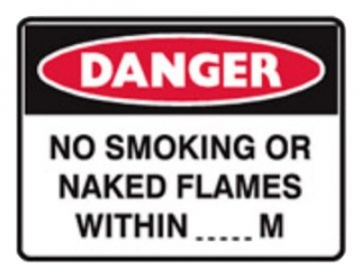 Danger Sign - No Smoking Or Naked Flames Within _ _ _ m - - H300mm x W450mm