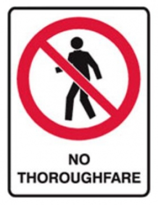 No Thoroughfare Sign - H450 x W300mm Poly