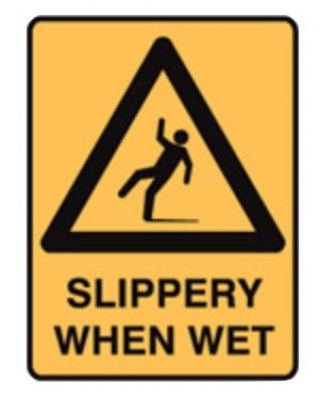 Slippery When Wet Sign - H300mm x W450mm Poly