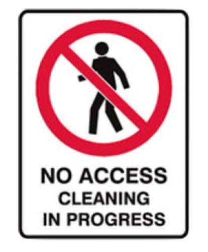 No access - cleaning in progress poly sign H450mmxW300mm