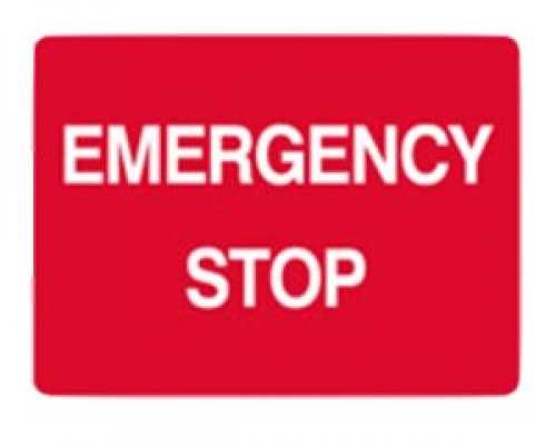 Emergency stop sign H180mmxW250mm